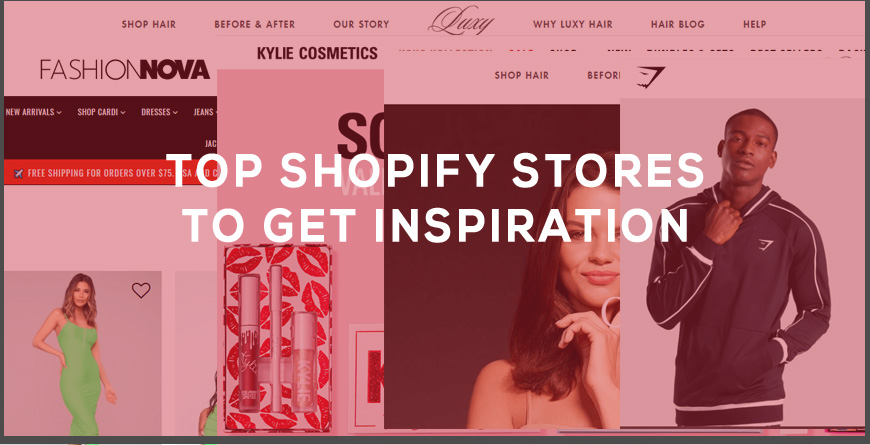 TOP SHOPIFY STORES TO GET INSPIRATION